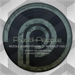 Needle & Griffith Malo - Without You [Plastik People Digital]
