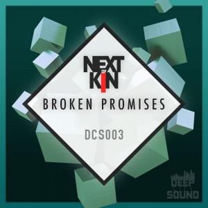 Next Of Kin - Broken Promises [Deep City Sound]