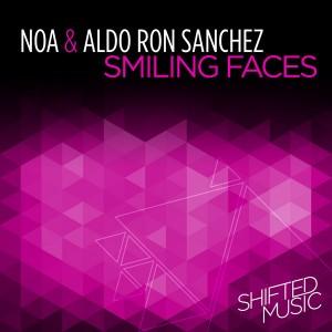 Noa & Aldo Ron Sanchez - Smiling Faces [Shifted Music]