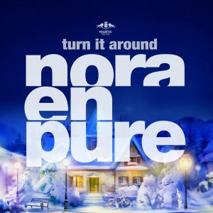 Nora En Pure - Turn It Around [Enormous Tunes]