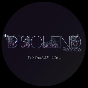 Olly G - Dub Touch EP [Disolend Records]