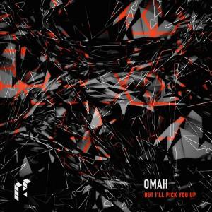 Omah - But I'll Pick You Up [Hidden Audio]