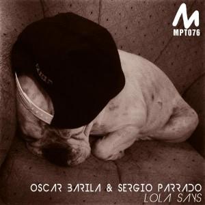 Oscar Barila & Sergio Parrado - Lola Says [Metropolitan Recordings]
