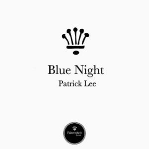 Patrick Lee - Blue Night [Fahrenheit Records]
