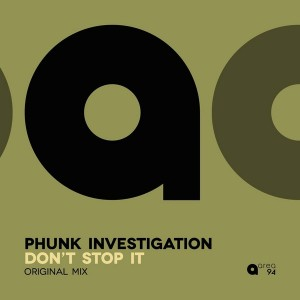 Phunk Investigation - Don't Stop It [Area 94]