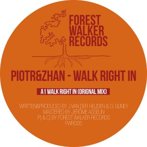 Piotr & Zhan - Walk Right In [Forest Walker Records]