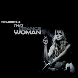 Posmoderna - That Strange Woman [Happy Life]