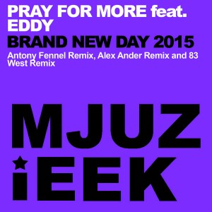 Pray for More feat. Eddy - Brand New Day 2015 [Mjuzieek Digital]