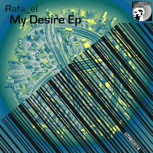 Rafa_El - My Desire EP [Urbantribes Records]