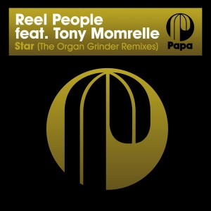 Reel People feat. Tony Momrelle - Star (The Organ Grinder Remixes) [Papa Records]