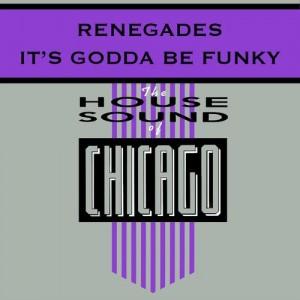 Renegades - It's Godda Be Funky [DJ International]