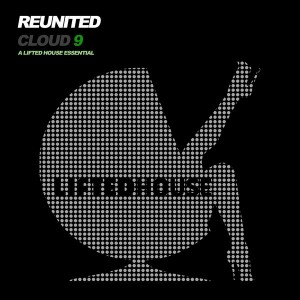Reunited - Cloud 9 [Lifted House]
