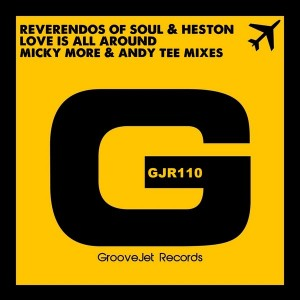 Reverendos Of Soul & Heston - Love Is All Around (Micky More & Andy Tee Mixes) [GrooveJet Records]