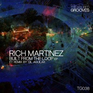 Rich Martinez - Built From The Loop [Treasured Grooves]