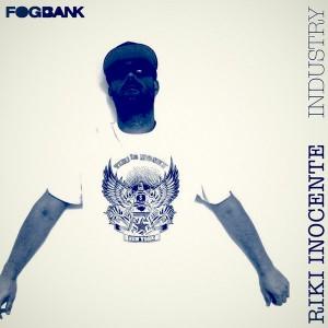 Riki Inocente - Industry [Fogbank]
