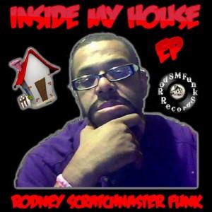 Rodney Scratchmaster Funk - Inside My House EP [RodSMFunk Records]