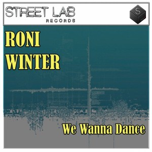 Roni Winter - We Wanna Dance [Streetlab Records]