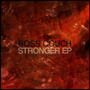 Ross Couch - Stronger EP [Body Rhythm]
