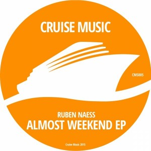 Ruben Naess - Almost Weekend EP [Cruise Music]