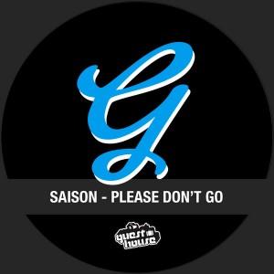 Saison - Please Don't Go [Guesthouse]
