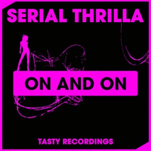 Serial Thrilla - On And On [Tasty Recordings Digital]