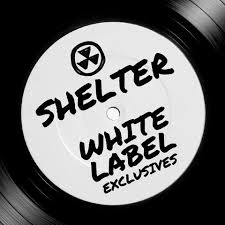 Shelter - White Label Tracks (New Jan 2015)