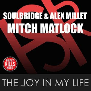 Soulbridge & Alex Millet feat. Mitch Matlock - The Joy In My Life [HSR Records]