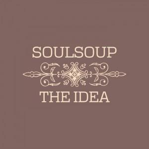 Soulsoup - The Idea [Soulsoup]