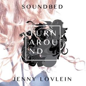 Soundbed feat. Jenny Lovlein - Turnaround [MEME]
