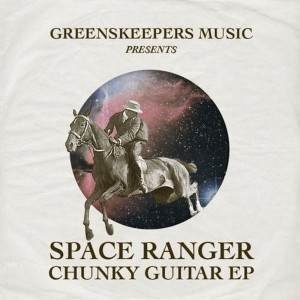 Space Ranger - Chunky Guitar [Greenskeepers Music]