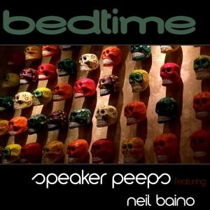 Speaker Peeps feat. Neil Baino - Bedtime [Soulsupplement Records]