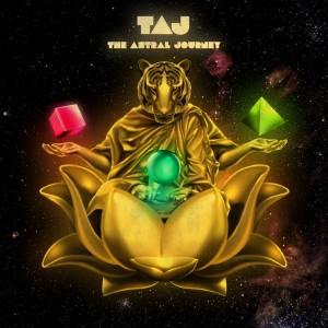 TAJ - The Astral Journey [Darker Than Wax]