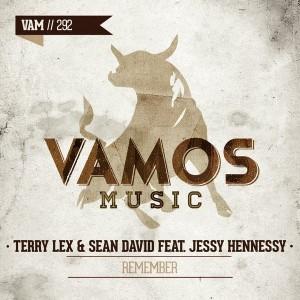 Terry Lex & Sean David feat. Jessy Hennessy - Remember [Vamos Music]