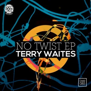 Terry Waites - No Twist [DOIN' WORK Records]