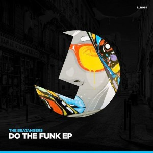 The Beatangers - Do The Funk EP [Loulou Records]