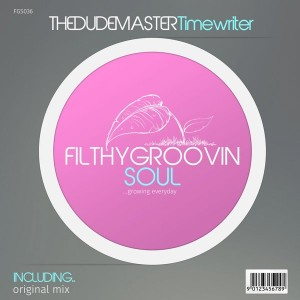 The Dudemaster - Timewriter [Filthy Groovin Soul]