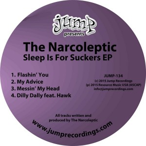 The Narcoleptic - Sleep Is For Suckers EP [Jump Recordings]