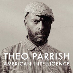 Theo Parrish - American Intelligence [Sound Signature]