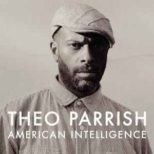 Theo Parrish - American Intelligence [Sound Signature]