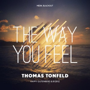 Thomas Tonfeld - The Way You Feel [Media Blackout]