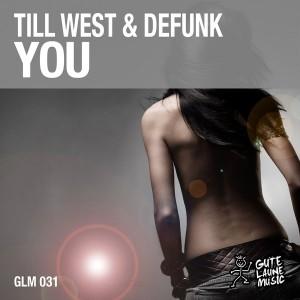 Till West & Defunk - You [Gute Laune Music]