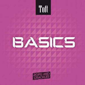 Toft - Basics [Pops and Crackles]