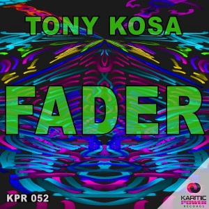 Tony Kosa - Fader [Karmic Power Records]