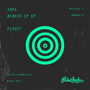 Topa - Burnin Up EP [Pocket Jacks Trax]