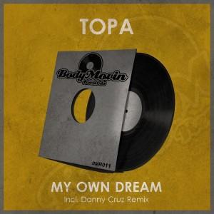 Topa - My Own Dream [Body Movin Records]