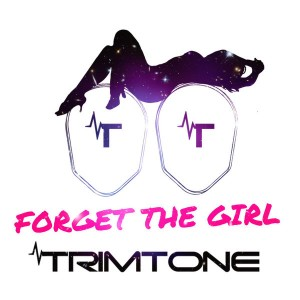 Trimtone - Forget The Girl [Playmore]