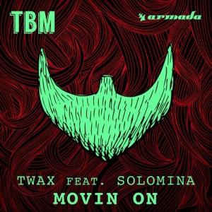 Twax - Movin On [The Bearded Man (Armada)]