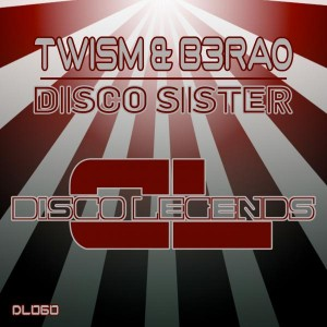 Twism & B3RAO - Disco Sister [Disco Legends]