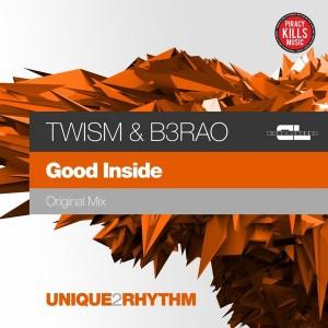 Twism & B3RAO - Good Inside [Unique 2 Rhythm]