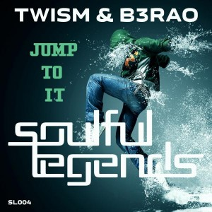 Twism & B3RAO - Jump to It [Soulful Legends]